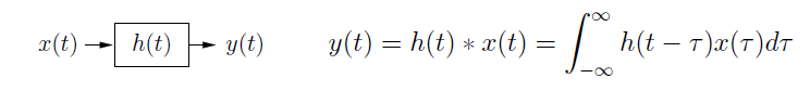 This figure contains a small flowchart and a large equation. First is a flowchart, showing movement from x(t), to a boxed h(t), to y(t). The equation reads y(t) = h(t) * x(t) = the integral from negative infinity to infinity of h(t - τ)x(τ)dτ.