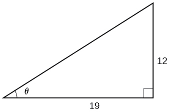 An illustration of a right triangle with angle theta. Opposite the angle theta is a side with length 12, adjacent to the angle theta is a side with length 19.