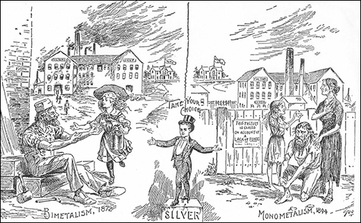 "A poster shows a happy worker and child on the left, with a factory in the background and the label ""Bimetalism, 1872."" On the right, a poor worker is shown with his wife and child; all appear emaciated and wear tattered clothes. Behind them is a fenced-off factory with a sign reading ""This Factory is Closed on Account for a Lack of Funds."" A label reads ""Monometalism, 1894."" Between the images, a young boy in a suit stands upon a block labeled ""Silver,"" with the words ""Take Your Choice."""