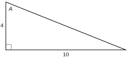 A right triangle with sides 4 and 10 and angle of A labeled which is opposite the side labeled 10.