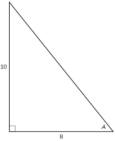 A right triangle with sides of 10 and 8 and angle of A labeled which is opposite the side labeled 10.
