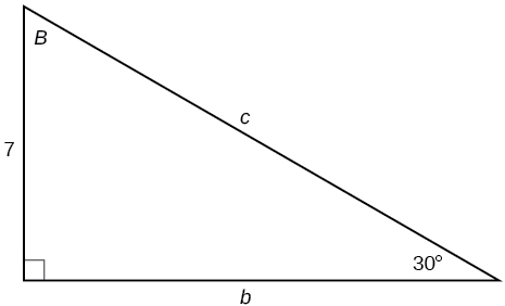 A right triangle with sides of 7, b, and c labeled. Angles of B and 30 degrees also labeled.  The 30 degree angle is opposite the side labeled 7.