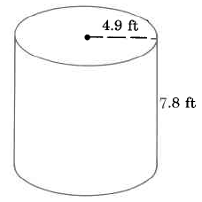 A cylinder with radius 4.9ft and height 7.8ft.