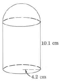 A cylinder with a half-sphere on top. The object's radius is 4.2cm, and the cylinder's height is 10.1cm.