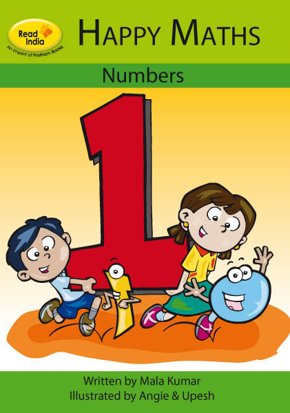The cover page of the book, featuring a boy, a girl, two number characters, and a giant number 1.  The book title reads Happy Math 1: Numbers, written by Mala Kumar, Illustrated by Angie & Upesh.