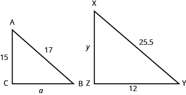 Two triangles are shown. They appear to be the same shape, but the triangle on the right is larger The vertices of the triangle on the left are labeled A, B, and C. The side across from A is labeled a, the side across from B is labeled 15, and the side across from C is labeled 17. The vertices of the triangle on the right are labeled X, Y, and Z. The side across from X is labeled 12, the side across from Y is labeled y, and the side across from Z is labeled 25.5.