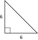 A right triangle is shown. The right angle is marked with a box. Both of the sides touching the right angle are labeled as 6.
