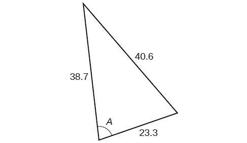 A triangle. Angle A is opposite a side of length 40.6. The other two sides are 38.7 and 23.3.