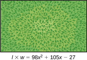 A rectangle that's textured to look like a field. The field is labeled: l times w = ninety-eight times x squared plus one hundred five times x minus twenty-seven.