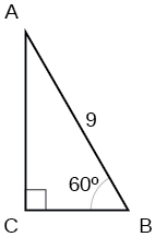 A right triangle with hypotenuse length of 9 and angle measure of 60 degrees.