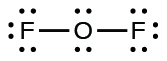 A Lewis structure shows two fluorine atoms, each with three lone pairs of electrons, single bonded to a central oxygen which has two lone pairs of electrons.