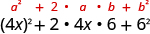 4 x squared plus 2 times 4 x times 6 plus 6 squared. Above this expression is the general formula a squared plus 2 times a times b plus b squared.